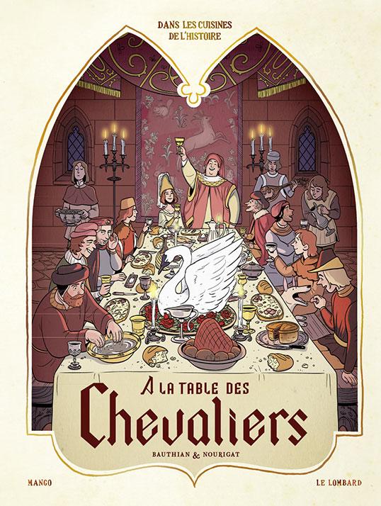 A la Table des Chevaliers – Dans les cuisines de l'Histoire, volume 1