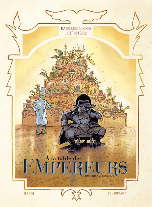 À la Table des Empereurs – Dans les cuisines de l'Histoire, tome 4